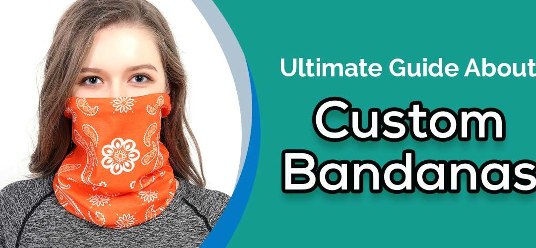Ultimate Guide About Custom Banadanas | Types, Benefits, Use And Values of Bandanas