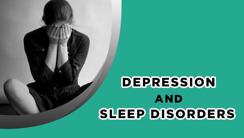 Depression and Sleep Disorders